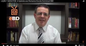LIÇÃO 1 [ADULTOS] -A Epístola aos Romanos-Escola Dominical EBD