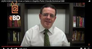 LIÇÃO 6 [ADULTOS] -A Lei, a Carne e o Espírito-Parte 2-Escola Dominical EBD