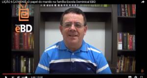 LIÇÃO 6 [JOVENS] -O papel do marido na família-Escola Dominical EBD
