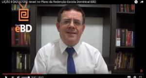 LIÇÃO 8 [ADULTOS] -Israel no Plano da Redenção-Escola Dominical EBD