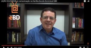 LIÇÃO 8 [JOVENS] -A comunicação na família-Escola Dominical EBD
