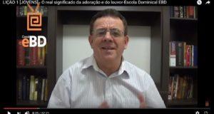 LIÇÃO 1 [JOVENS] – O real significado da adoração e do louvor-Escola Dominical EBD
