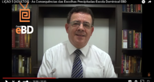 LIÇÃO 5 [ADULTOS] – As Consequências das Escolhas Precipitadas-Escola Dominical EBD