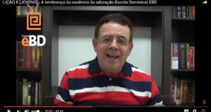 LIÇÃO 8 [JOVENS] – A lembrança da essência da adoração-Escola Dominical EBD