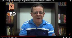 LIÇÃO 9 [JOVENS] – A adoração integral ensinada por Jesus-Escola Dominical EBD