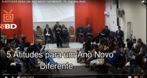 5 ATITUDES PARA UM ANO NOVO DIFERENTE – Pr. Agnaldo Betti