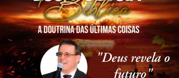 CURSO ESCATOLOGIA BÍBLICA do Canal EBD –  A Doutrina das Últimas Coisas –  Deus revela o futuro   – 100% online e com certificado (40 horas/aula)